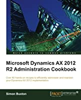 Microsoft Dynamics AX 2012 R2 Administration Cookbook Front Cover