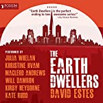 The Earth Dwellers: The Dwellers Saga and The Country Saga, Book 4 | David Estes