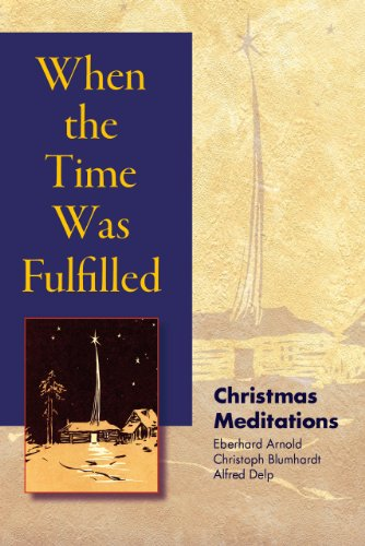 When the Time Was Fulfilled: Christmas Meditations (Christmas Eve When's)