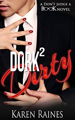 Dork To Dirty (Don't Judge A Book Book 1)