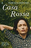 Front cover for the book Casa Rossa by Francesca Marciano