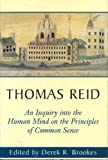 An Inquiry into the Human Mind on the Principles of Common Sense: A Critical Edition, Thomas Reid, 0271020717