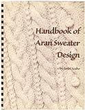 Handbook of Aran Sweater Design