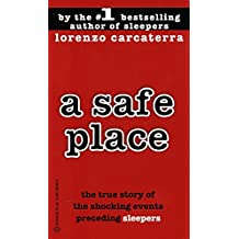 A Safe Place : The True Story of a Father,a Son,a Murder
