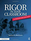 Rigor in Your Classroom, Barbara R. Blackburn, 0415732875