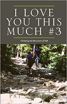 I Love You This Much 3: Climbing the Mountain of Self