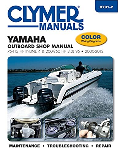 Yamaha Outboard Shop Manual: 75-115 HP Inline 4 & 200-250 HP 3 3L V6