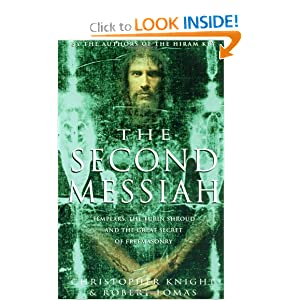 The Second Messiah: Templars, the Turin Shrowd, and the Great Secret of Freemasonry Robert Lomas