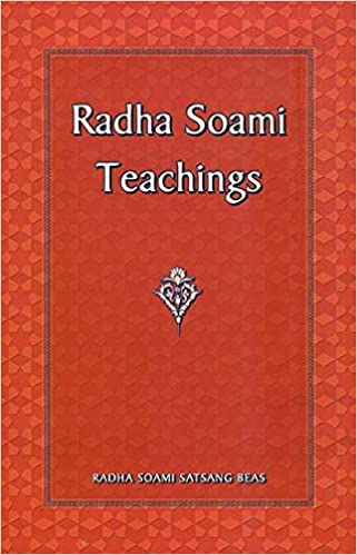 Radha Soami Teachings - As Given in Soami Ji's Book Sar