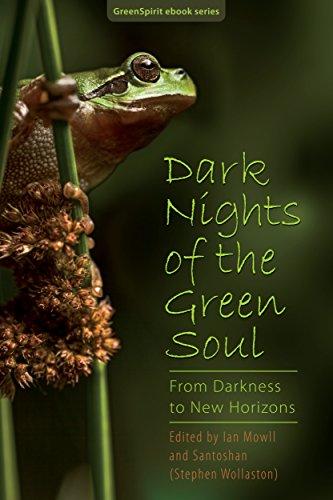 Dark Nights of the Green Soul: From Darkness to New Horizons (GreenSpirit eBook Series 8)