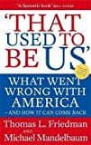 That Used To Be Us : What Went Wrong with America - and How It Can Come Back(Paperback) - 2010 Edition -  Little, Brown Book Group