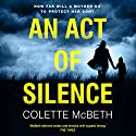 An Act of Silence Audiobook by Colette Mcbeth Narrated by Julia Franklin, David Thorpe