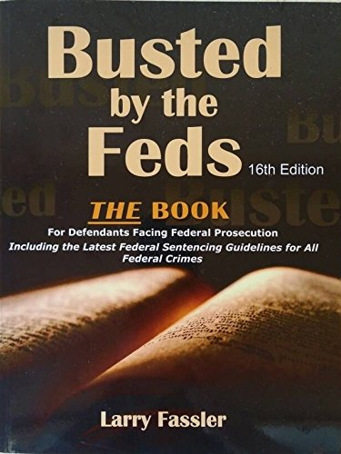 Busted by the Feds 16th Edition (2016 Latest) PDF