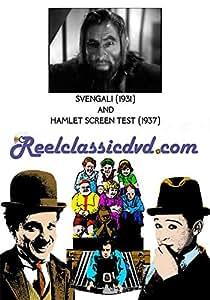 SVENGALI (1931) and BARRYMORE HAMLET SCREEN TEST (1937)