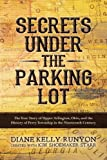 img - for Secrets under the Parking Lot: The True Story of Upper Arlington, Ohio, and the History of Perry Township in the Nineteenth Century book / textbook / text book