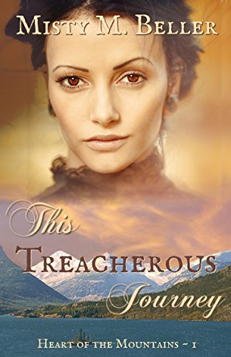 This Treacherous Journey (Heart of the Mountains Book 1) by [Beller, Misty M.]