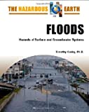 img - for Floods: Hazards of Surface and Groundwater Systems (Hazardous Earth) book / textbook / text book
