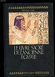 LE LIVRE SACRE DE L'ANCIENNE EGYPTE