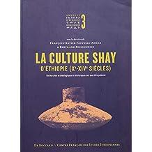 La culture Shay d'Éthiopie (Xe-XIVesiècles): Recherches archéologiques et historiques sur une élite païenne (Annales d'Éthiopie Hors-Série / Special Issues)