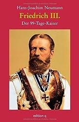 Friedrich III: Der 99-Tage-Kaiser