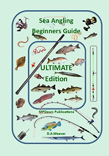 Sea Angling Beginners Guide Ultimate edition by [Weaver, David]