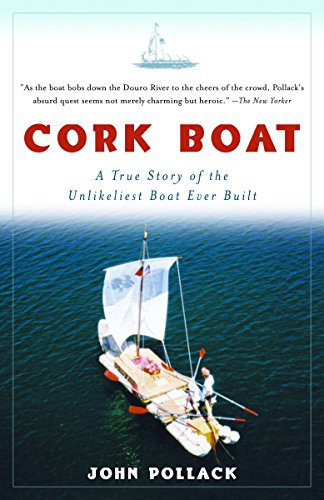 Cork Boat: A True Story of the Unlikeliest Boat Ever Built