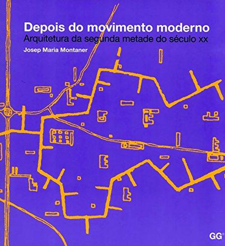 Depois do Movimento Moderno. Arquitetura da Segunda Metade do Século XX