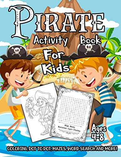 (Pirate Activity Book for Kids Ages 4-8: A Fun Kid Workbook Game For Learning, Adventure Coloring, Dot to Dot, Treasure Mazes, Word Search and)