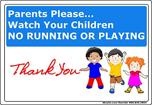 Acrylic Mega Store Parents Please Watch Your Children No Running or Playing Vinyl PVC Sign ()