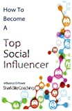 How to Become a Top Social Influencer, Shark Coaching, 0615856381