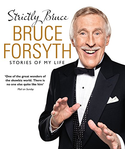 Strictly Bruce: Stories Of My Mortal