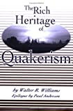 The Rich Heritage of Quakerism, Walter R. Williams and John Williams, 0913342734