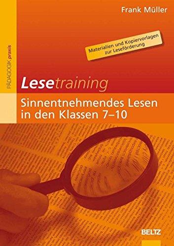 Lesetraining: Sinnentnehmendes Lesen in den Klassen 7-10: Materialien und Kopiervorlagen zur Leseförderung (Beltz Praxis)