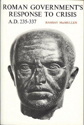 Roman government's response to crisis, A.D. 235-337
