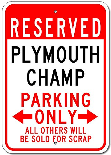 PLYMOUTH CHAMP Aluminum Parking Sign - 12