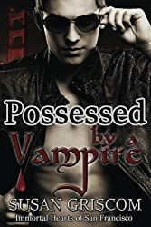 Possessed by a Vampire (Immortal Hearts of San Francisco) (Volume 4)