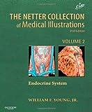 img - for The Netter Collection of Medical Illustrations: The Endocrine System: Volume 2, 2e (Netter Green Book Collection) book / textbook / text book