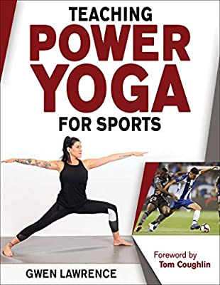 Teaching Power Yoga for Sports: Amazon.es: Gwen Lawrence ...