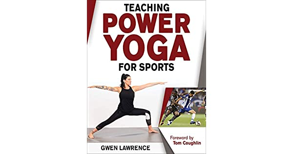 Amazon.com: Teaching Power Yoga for Sports eBook: Gwen Marie ...