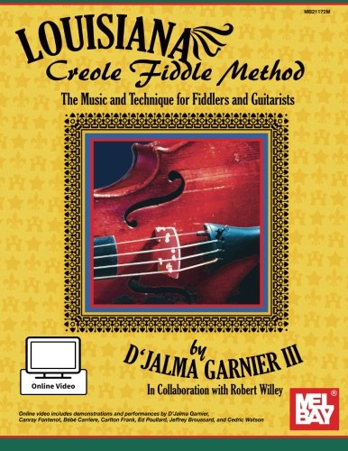 Louisiana Creole Fiddle Method: The Music and Technique for Fiddlers and Guitarists