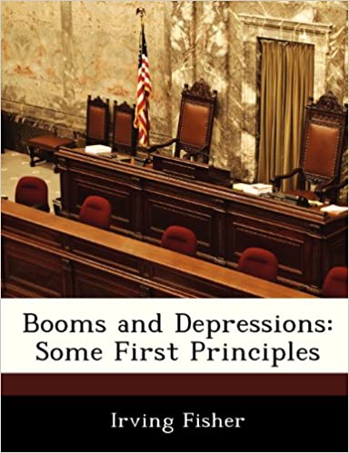 Some First Principles Booms /& Depressions