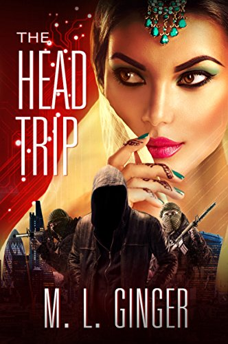 The Head Trip: A Sexy and Outrageous Spy Adventure (Sexy Ginger)