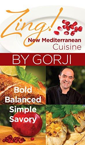 Zing! By Gorji - New Mediterranean Cuisine: Bold, Balanced, Simple & Savory by Chef Gorji