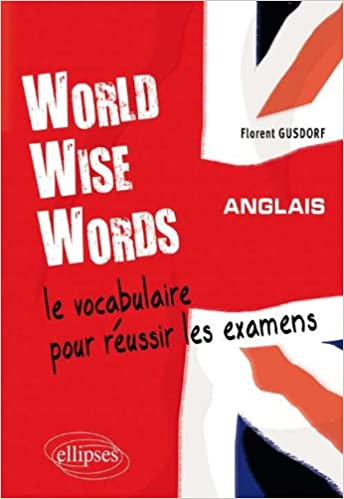 World wise words anglais le vocabulaire pour réussir les examens: Amazon.es: Florent Gusdorf: Libros en idiomas extranjeros