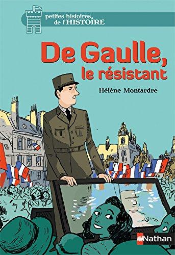 De Gaulle, le résistant (08) Poche – 16 février 2017 Hélène Montardre Glen Chapron Nathan 2092572431