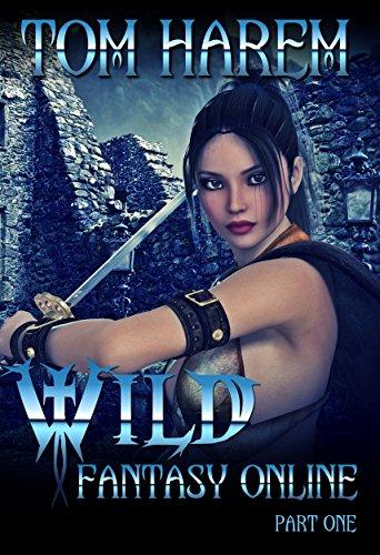 Wild Fantasy Online - Part One: A LitRPG Harem Adventure (English Edition)