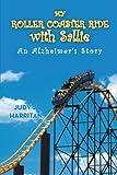 My Roller Coaster Ride with Sallie, Judy J. Harritan, 1481777750
