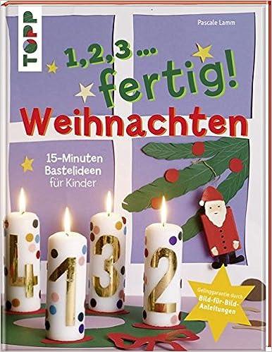 Fingerfarbe Weihnachten.1 2 3 Fertig Weihnachten 15 Minuten Bastelideen Fur