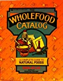 The Wholefood Catalog, Nava Atlas, 0449901971