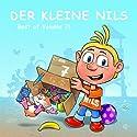 Der kleine Nils - Best of Volume 7 Hörspiel von Oliver Döhring Gesprochen von: Oliver Döhring